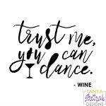Trust Me, You Can Dance. Wine